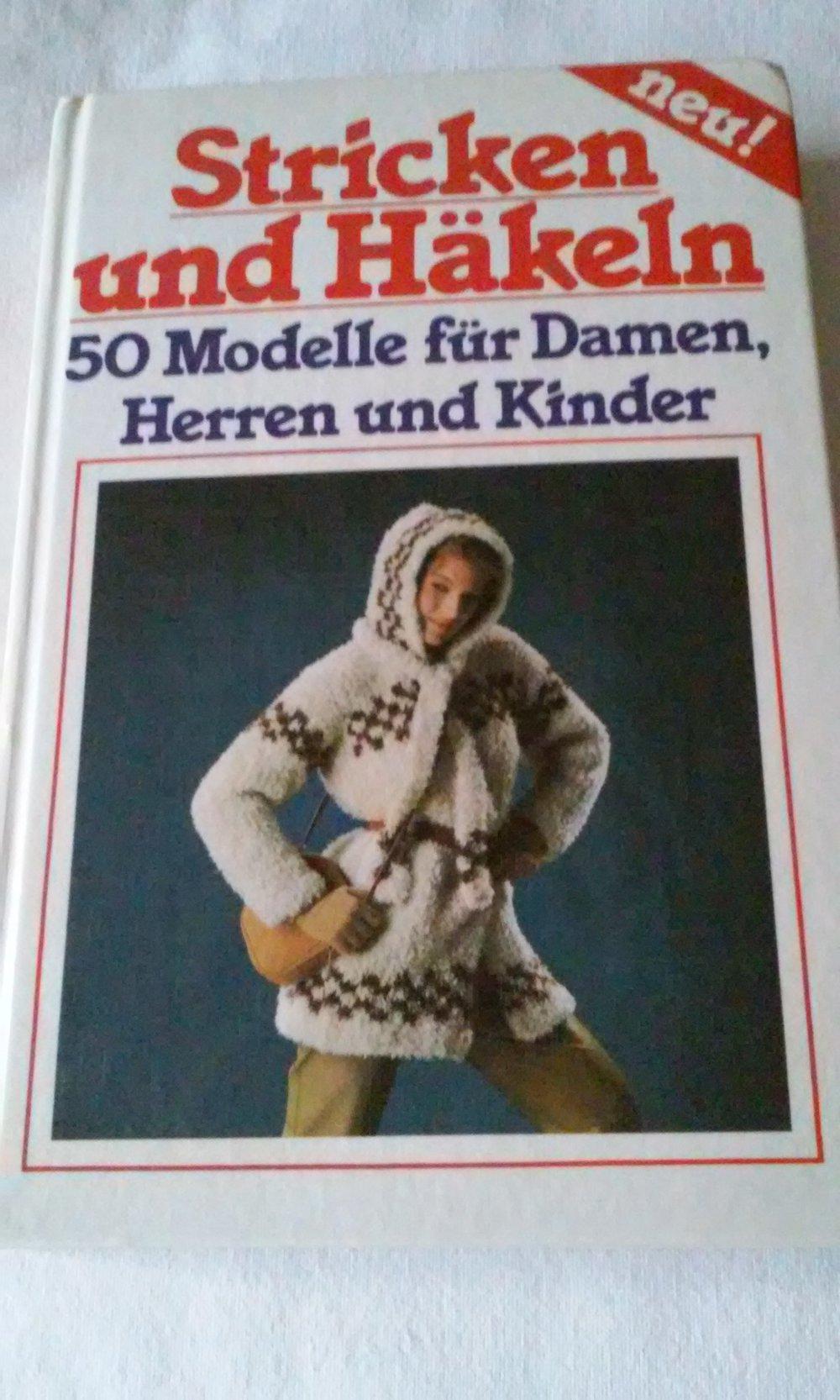 Stricken Und Häkeln 50 Modelle Für Damen Herren Und Kinder Retro