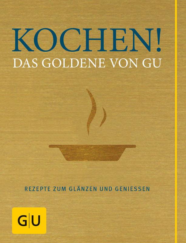 kochen das goldene von gu rezepte zum gl nzen und genie en. Black Bedroom Furniture Sets. Home Design Ideas