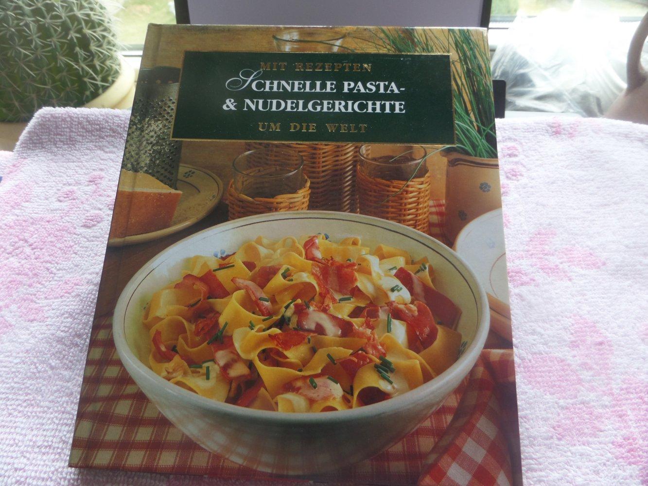 Buch schnelle pasta und nudelgerichte um die welt for Schnelle gerichte buch