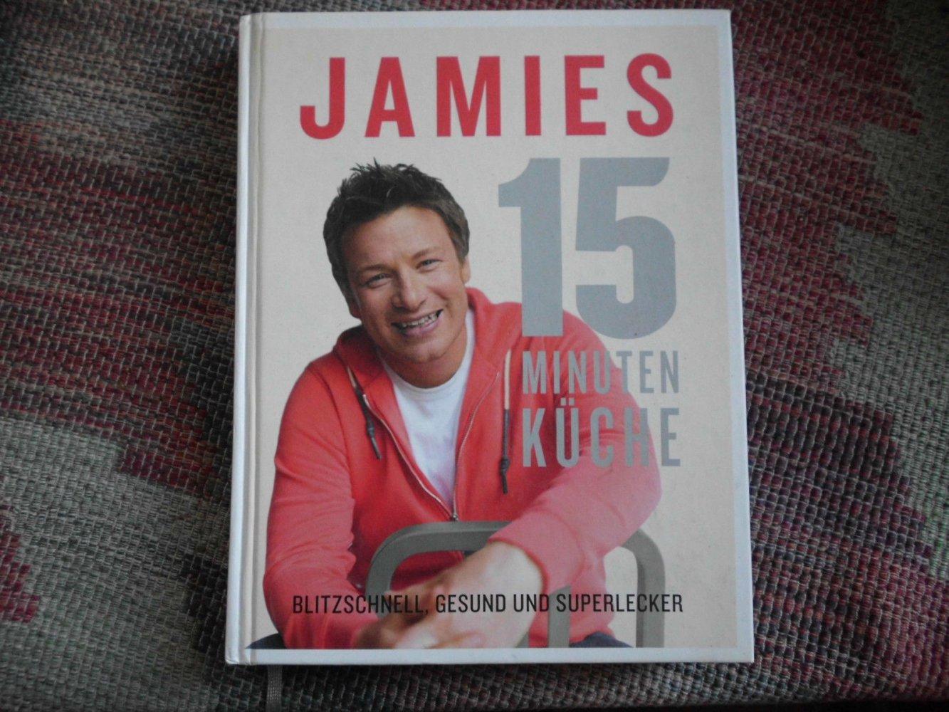 Jamies 15 Minuten Küche / Blitzschnell Gesund und Superlecker ...
